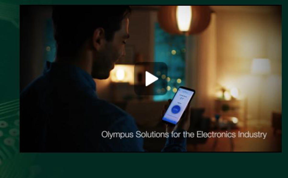 Olympus Solutions for Electronics